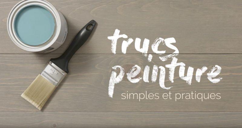 TRUCS PEINTURE – Simples et pratiques!